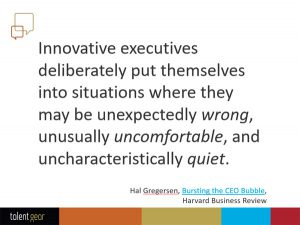 Innovative executives deliberately put themselves into situtations where they may be unexpectedly wrong...