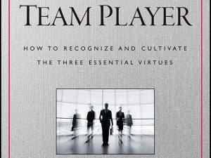 Lencioni's latest: The Ideal Team Player