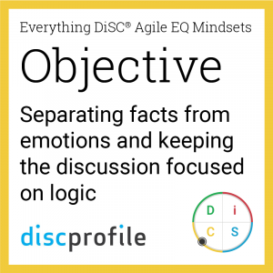 The Objective mindset: Separating facts from emotions and keeping the discussion focused on logic