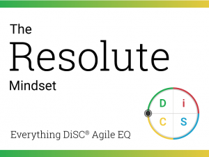 Your Resolute mindset in Agile EQ