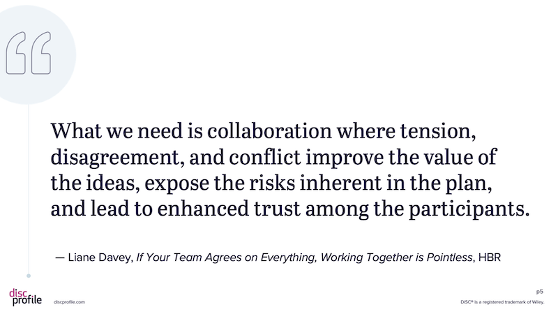 """Quote: """"What we need is collaboration where tension, disagreement, and conflict improve the value of the ideas, expose the risks inherent in the plan, and lead to enhanced trust among the participants."""""""